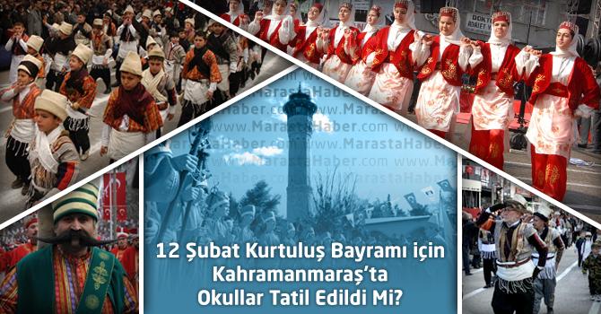 12 Şubat Kurtuluş Bayramı için Kahramanmaraş'ta okullar tatil mi?