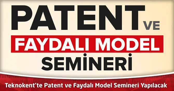Kahramanmaraş Teknokent'te Patent ve Faydalı Model Semineri Yapılacak
