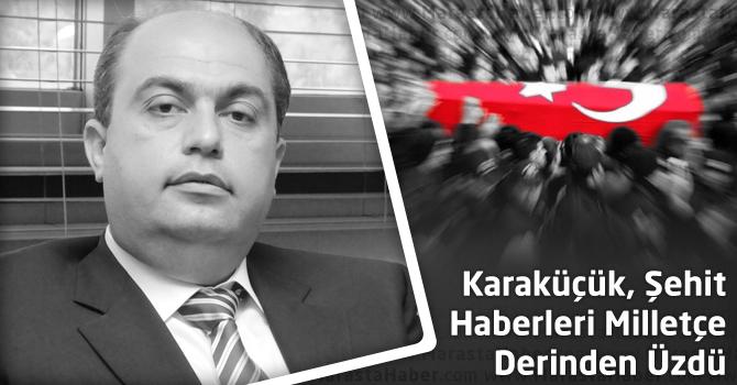 Karaküçük, Şehit Haberleri Milletçe Derinden Üzdü