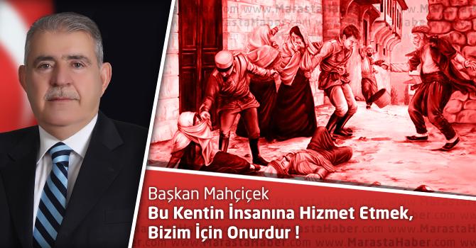 Başkan Mahçiçek'in 12 Şubat Kahramanmaraş'ın Kurtuluş Bayramı Mesajı