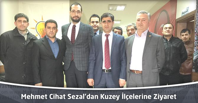 Mehmet Cihat Sezal'dan Kuzey İlçelerine Ziyaret