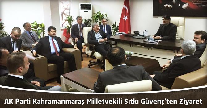 AK Parti Kahramanmaraş Milletvekili Sıtkı Güvenç'ten Ziyaret
