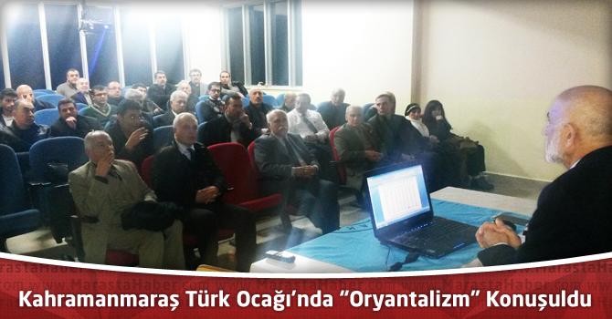 """Kahramanmaraş Türk Ocağı'nda """"Oryantalizm"""" Konuşuldu"""