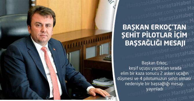 Başkan Erkoç'tan Şehit Pilotlar İçin Başsağlığı Mesajı