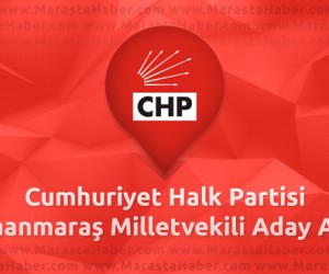 Seçim2015 – CHP Kahramanmaraş Milletvekili Aday Adayları