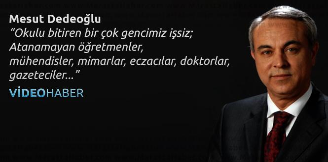 Dedeoğlu,Kahramanmaraş'ta İşsizlik Sorununa Çözüm Bulunmasını İstedi