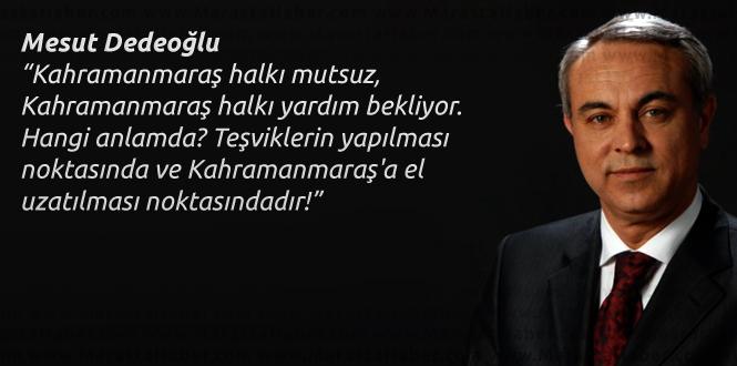 Dedeoğlu, Hizmete Hasret Kahramanmaraş Halkı Mutsuz