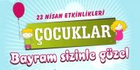 Kahramanmaraş'ta Çocuklara Büyük 23 Nisan Şenliği