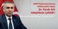 MHP Kahramanmaraş Milletvekili Adayı Dr. Faruk Atlı Adaylıktan Çekildi