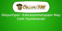 Düzyurtspor- Kahramanmaraşspor Cesur FM'den Canlı Yayınlanacak