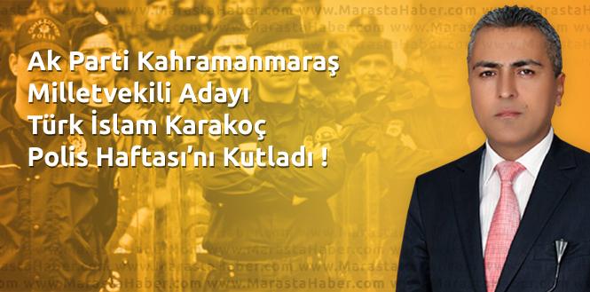 Türk İslam Karakoç, Polis Haftası'nı Kutladı