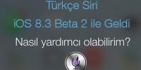 Apple iOS 8.3 Güncellemesi ile Siri Türkçe Kişisel Asistanını Sundu