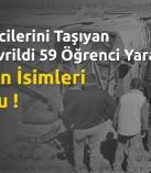 KSÜ Öğrencilerini Taşıyan Otobüs Devrildi 59 Yaralı !