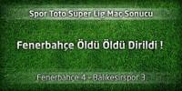 Fenerbahçe 4 – Balıkesirspor 3 Geniş maç özeti ve maçın golleri