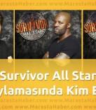 6 Mayıs Survivor All Star Kim Elendi ? Pascal – Hakan – Doğukan