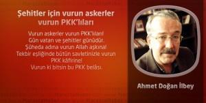 Şehitler için vurun askerler vurun PKK'lıları