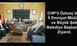 CHP'li Öztunç Ziyaretlerini Sürdürüyor
