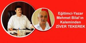Mehmet Bilal'in Kaleminden Ziver Tekerek