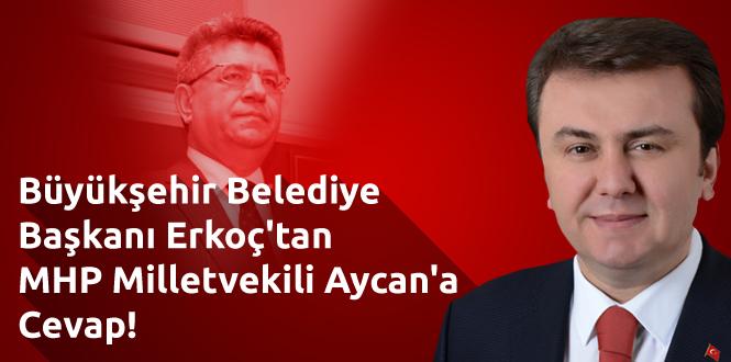 Erkoç'tan MHP Milletvekili Sefer Aycan'a Cevap!