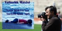 Yasin Mortaş'tan Suriyeli  Minik Aylan'a şiir