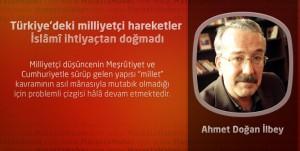 Türkiye'deki milliyetçi hareketler İslâmî ihtiyaçtan doğmadı