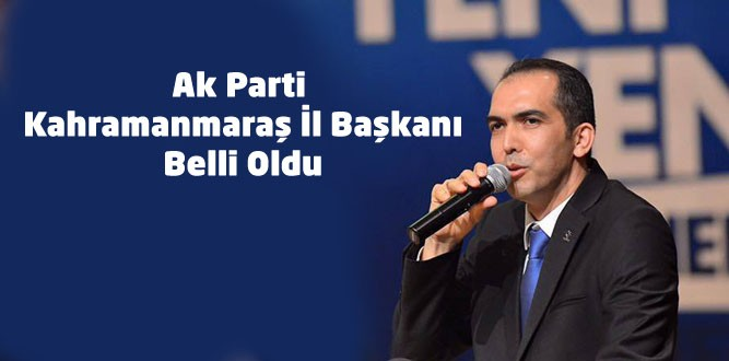 Ak Parti Kahramanmaraş İl Başkanı Av. Ahmet Özdemir Oldu