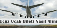 Ucuz Uçak Bileti Nasıl Alırım?