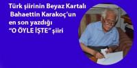 Bahaettin Karakoç'un En Yeni Şiiri