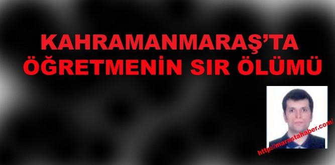 Kahramanmaraş'ta Öğretmen İntihar Etti