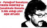 Yasin Mortaş'a 3.lük kazandıran Şiiri-Aşk Atlası