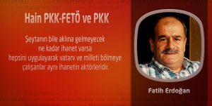 Hain PKK-FETÖ ve PKK