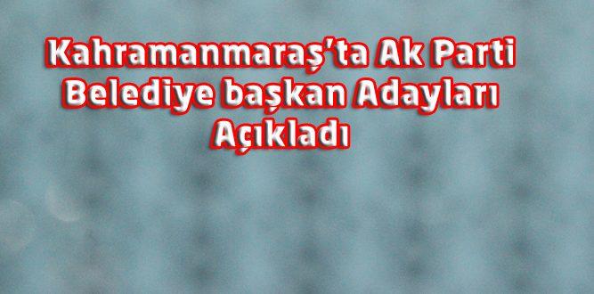 Ak Parti Kahramanmaraş Belediye Başkan Adayları