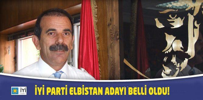 İYİ PARTİ ELBİSTAN ADAYI BELLİ OLDU!