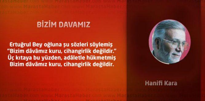 BİZİM DÂVÂMIZ-HANİFİ KARA