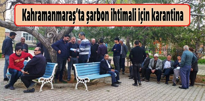 Kahramanmaraş'ta Karantina vakası