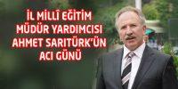 Ahmet Sarıtürk'ün Acı Günü