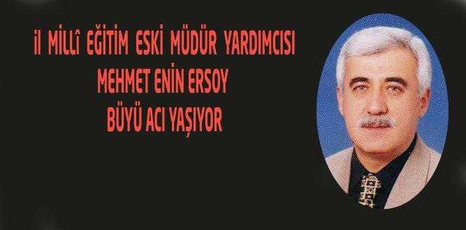 Mehmet Emin Ersoy'un Acı Günü
