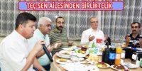 TEÇ-SEN Üyeleri İftar Yemeğinde Birliktelik sergiledile