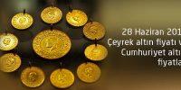 28 Haziran 2019 Çeyrek altın fiyatı ve Cumhuriyet altını fiyatları