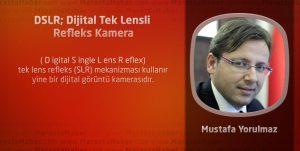 DSLR; Dijital Tek Lensli Refleks Kamera