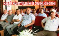 Mesut Korkmaz, maarif müfettişlerini iş güvenliği konusunda bilgilendirdi.