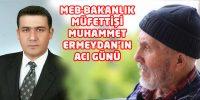 Bakanlık Müfettişi  Muhammet Ermeydan'nın Acı Günü
