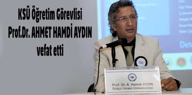 Prof. Dr. Ahmet Hamdi AYDIN vefat etti