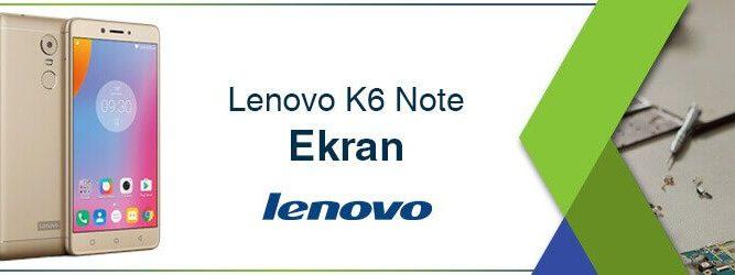 Lenovo K6 Note Ekran