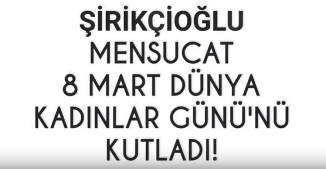Kahramanmaraş Şirikçioğlu Mensucat, 8 Mart Dünya Kadınlar Günü'nü Kutladı!