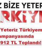 Biz Bize Yeteriz Türkiyem kampanyasında 552.529.912 TL toplandı!