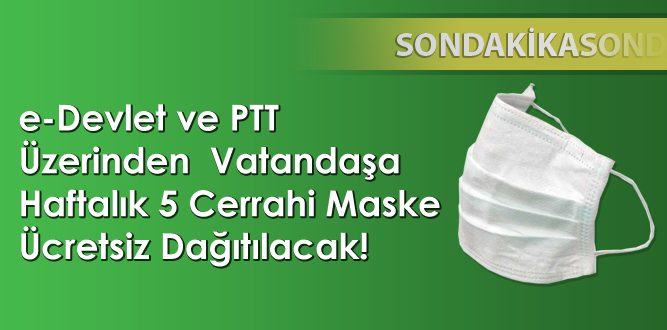 e-Devlet üzerinden Vatandaşa Haftalık 5 Cerrahi Maske Ücretsiz Dağıtılacak!