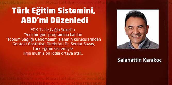 Türk Eğitim Sistemini, ABD'mi Düzenledi