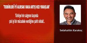 'TEDBİRLERİ İYİ ALIRSAK VAKA ARTIŞ HIZI YAVAŞLAR'