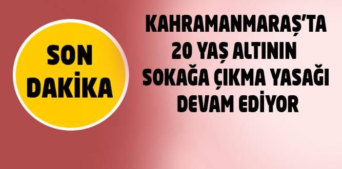 Kahramanmaraş'ta 20 Yaş Altı'nın Yasak Durumu